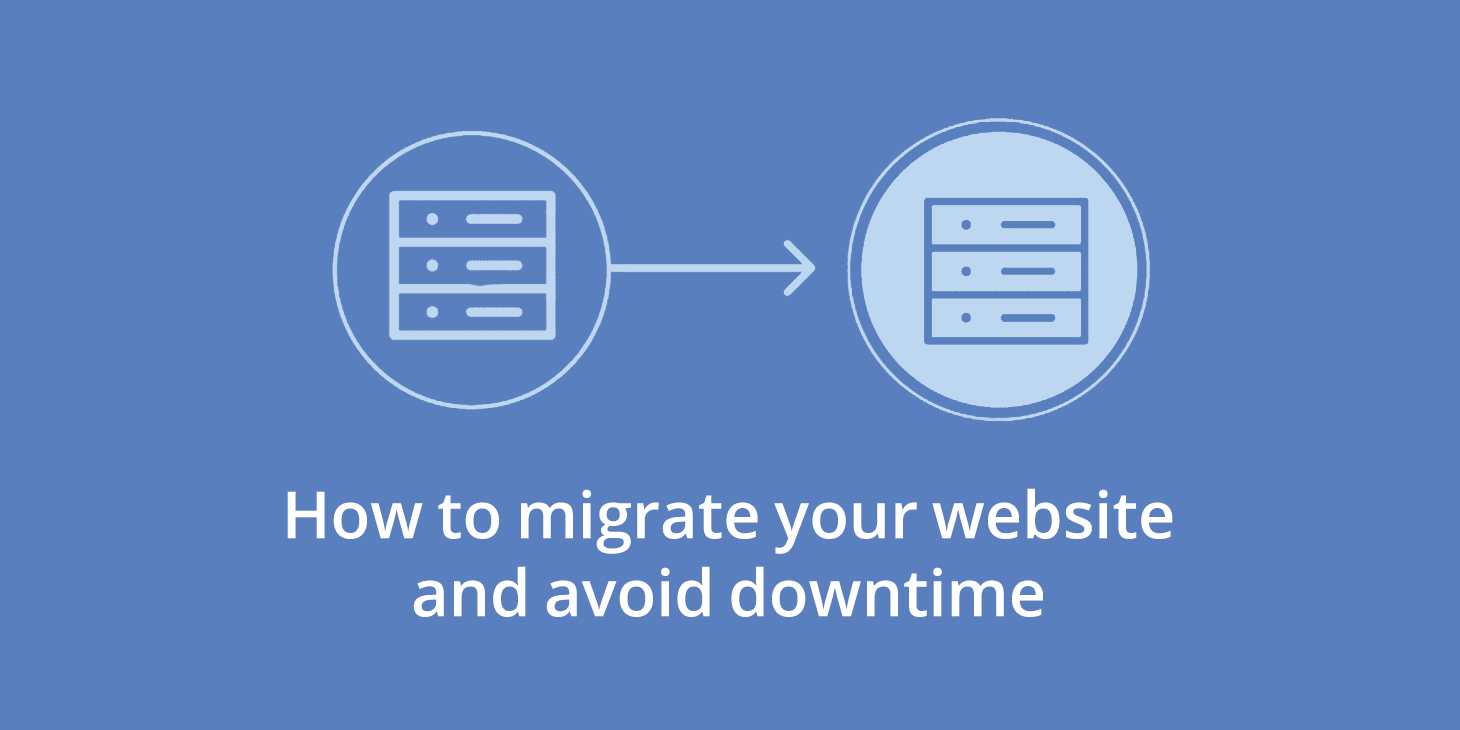 How to migrate your website and avoid downtime