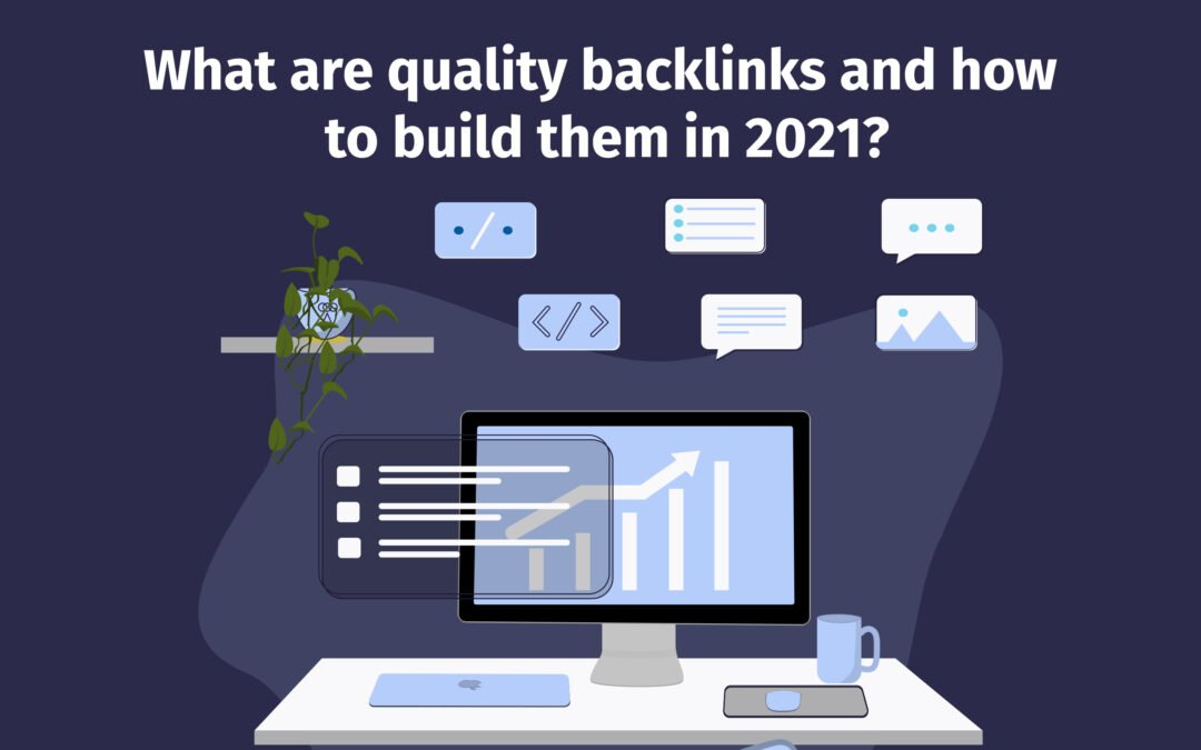 What are quality backlinks and how to build them in 2021?